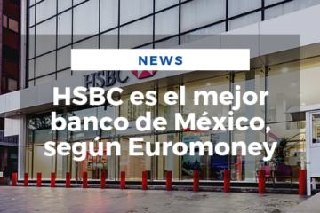 HSBC es el mejor banco de México, según Euromoney