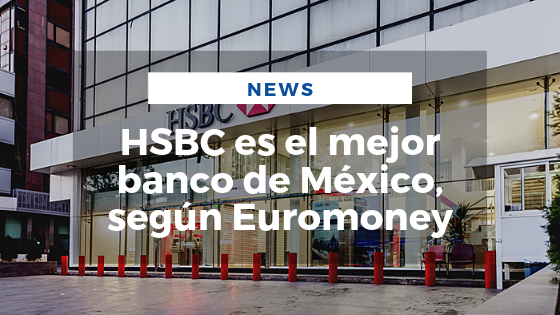 Mariano Aveledo Noticia Julio - HSBC es el mejor banco de México, según Euromoney-