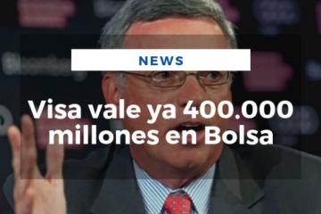 Visa vale ya 400.000 millones en Bolsa