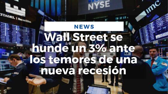 Mariano Aveledo News Agosto 15 - Wall Street se hunde un 3% ante los temores de una nueva recesión