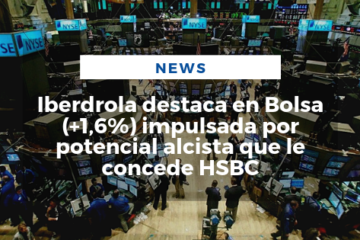 Iberdrola destaca en Bolsa (+1,6%) impulsada por potencial alcista que le concede HSBC