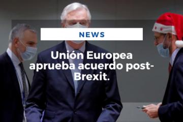 Unión Europea aprueba acuerdo post-Brexit.