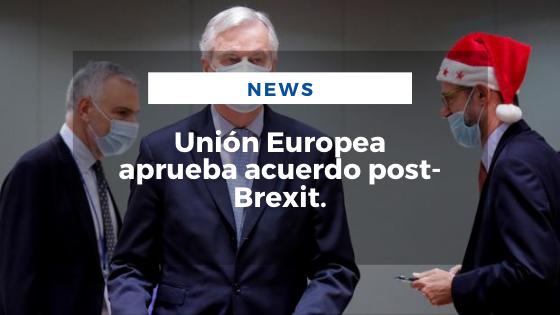 Mariano Aveledo Permuy Noticias Diciembre 28 - Unión Europea aprueba acuerdo post-Brexit