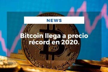 Bitcoin llega a precio récord en 2020.