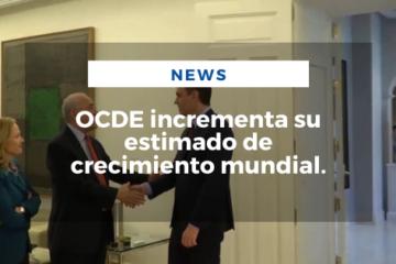 OCDE incrementa su estimado de crecimiento mundial