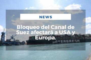 Bloqueo del Canal de Suez afectará a USA y Europa.