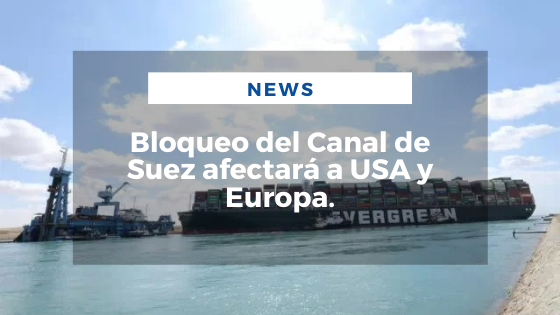 Mariano Aveledo Permuy Noticias Marzo 27 - Bloqueo del Canal de Suez afectará a USA y Europa