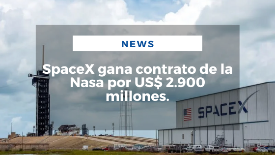 Mariano Aveledo Permuy Noticias Abril 18 - SpaceX gana contrato de la Nasa por US$ 2.900 millones
