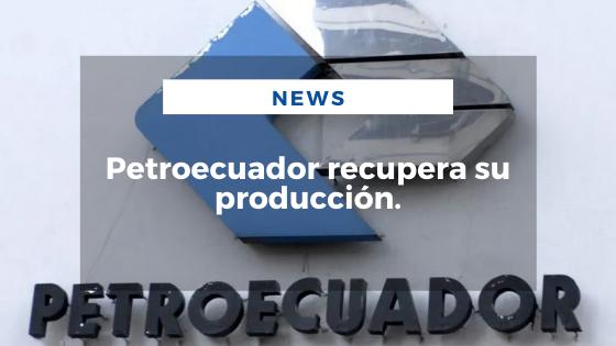 Mariano Aveledo Permuy Noticias Mayo 13 - Petroecuador recupera su producción