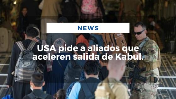 Mariano Aveledo Permuy Noticias Agosto 26 - USA pide a aliados que aceleren salida de Kabul