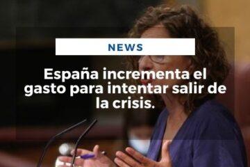 España incrementa el gasto para intentar salir de la crisis.