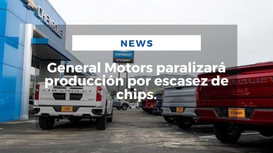Mariano Aveledo Permuy Noticias Septiembre 3 - General Motors paralizará producción por escasez de chips