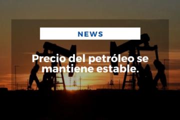 Precio del petróleo se mantiene estable.